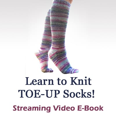Toe-Up Socks Video E-Book
