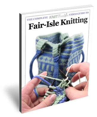 The KNITFreedom Video Guide to Fair-Isle Knitting