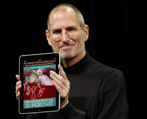 """Steve Jobs holding an iPad showing the """"Become a Knitting Superstar"""" Video E-Book"""