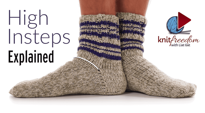 Knitting Socks Design 2017 : What to do when you have a high instep tips for using